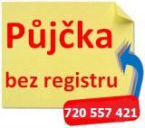 NEJRYCHLEJŠÍ PŮJČKY BEZ REGISTRU 720557421